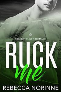 Ruck Me: