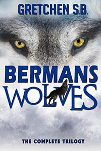 Berman's Wolves: The Complete Trilogy