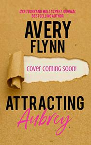 Attracting Aubrey: Gone Wild Book 3