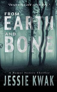 From Earth and Bone: A Ramos Sisters Thriller