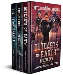 Outcasts of Earth Boxed Set: Outcast Marines Book 1-3