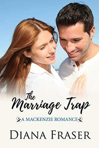 The Marriage Trap: A Mackenzie Romance