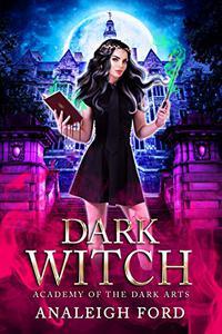 Dark Witch: A Paranormal Academy Romance