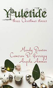 Yuletide: Three Christmas Stories