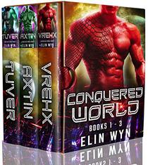 Conquered World Series (Books 1 - 3): Vrehx, Axtin and Tu'ver
