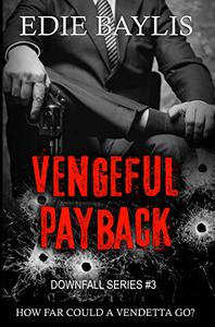 Vengeful Payback: A dark gritty crime thriller, packed with suspense