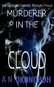 Murderer in the Cloud: A Gripping Mystery Novel