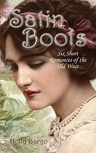 Satin Boots: Six Short Western Romances