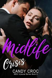Midlife Crisis: Book #5 Romance for the over 30