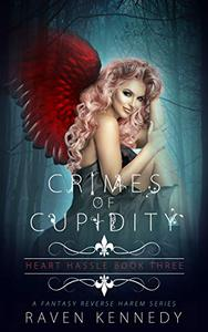 Crimes of Cupidity: A Fantasy Reverse Harem Story
