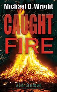 Caught Fire: A John Seal Novel