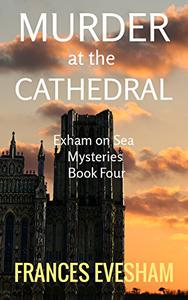 Murder at the Cathedral: An Exham on Sea Mystery Whodunnit