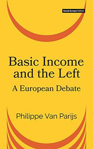 Basic Income and the Left: A European Debate