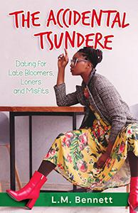 The Accidental Tsundere: Dating for Late Bloomers, Loners and Misfits