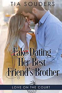 Fake Dating Her Best Friend's Brother: A Clean Basketball Romance