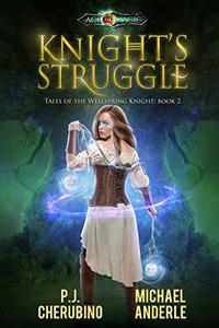Knight's Struggle: Age Of Magic - A Kurtherian Gambit Series