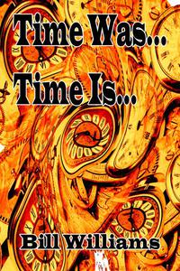 Time Is... Time Was...