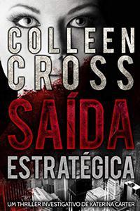 Saída Estratégica - Um thriller investigativo de Katerina Carter (Série de Aventuras de Suspense e Mistério com a Investigadora Katerina Carter Livro 1)