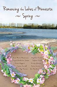 Romancing the Lakes of Minnesota ~ Spring