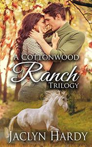 A Cottonwood Ranch Trilogy