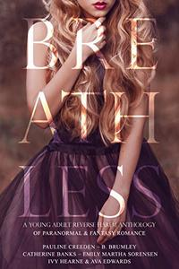 Breathless: A Young Adult Reverse Harem Anthology of Paranormal and Fantasy Romance