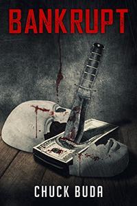 Bankrupt: A Dark Psychological Thriller