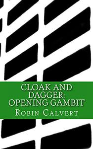 CLOAK AND DAGGER: Opening Gambit