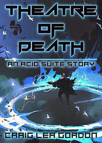 Theatre of Death: An Acid Suite Story