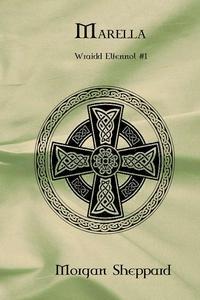 Marella (Wraidd Elfennol, #1)