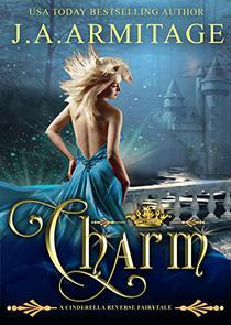 Charm: A Cinderella Reverse Fairytale book 1