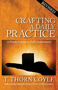 Crafting A Daily Practice: Revised