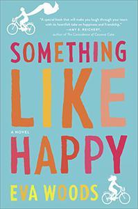 Something Like Happy: A Novel