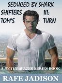 Seduced by Shark Shifters III:  Tom's Turn