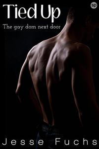 Tied Up: The Gay Dom Next Door
