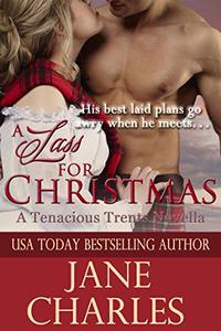 A Lass for Christmas (Tenacious Trents Series #4)