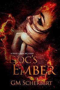 Doc's Ember: Devil Iron MC Book 4