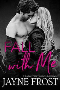 Fall With Me: Rockstar Romance