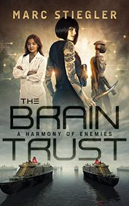 The Braintrust: A Harmony of Enemies