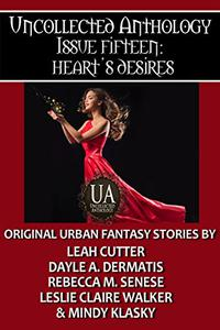 Heart's Desires: A Collected Uncollected Anthology