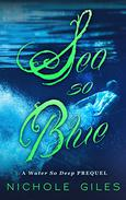 Sea So Blue: A Water So Deep prequel