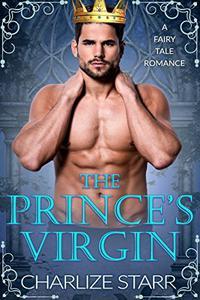 The Prince's Virgin: A Fairy Tale Romance