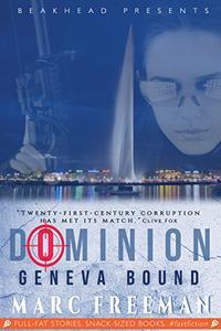 Dominion – Geneva Bound: A Fast Fiction international conspiracy