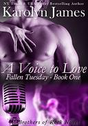 A Voice to Love (Fallen Tuesday Book One) (A Brothers of Rock Novel)
