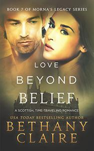 Love Beyond Belief (A Scottish Time Travel Romance): Book 7