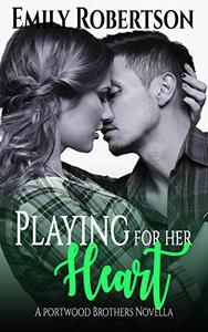Playing for her Heart: A Portwood Brothers Novella