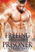 Freeing the Prisoner: A Kindred Tales Novel: (Alien Warrior I/R BBW Science Fiction  Romance)