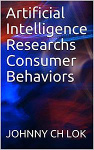 Artificial Intelligence Researchs Consumer Behaviors