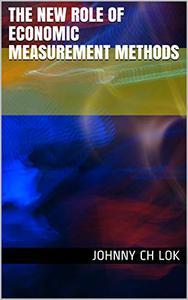 The New Role Of Economic Measurement Methods