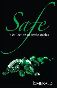 Safe: A collection of erotic stories