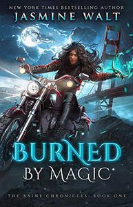 Burned by Magic: an Alternate World Urban Fantasy